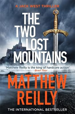 The Two Lost Mountains: The Brand New Jack West Thriller - Reilly, Matthew
