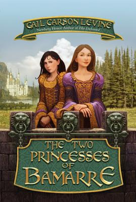 The Two Princesses of Bamarre - Levine, Gail Carson