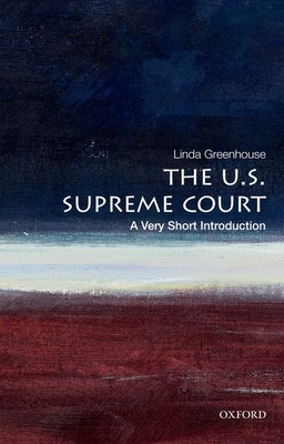 The U.S. Supreme Court: A Very Short Introduction - Greenhouse, Linda