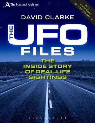The UFO Files: The Inside Story of Real-life Sightings - Clarke, David