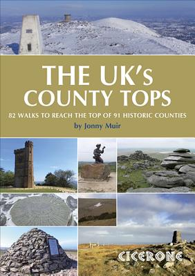 The UK's County Tops: Reaching the top of 91 historic counties - Muir, Jonny