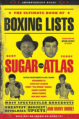 The Ultimate Book of Boxing Lists - Sugar, Bert Randolph, and Atlas, Teddy