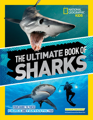 The Ultimate Book of Sharks - National Geographic Kids, and Skerry, Brian