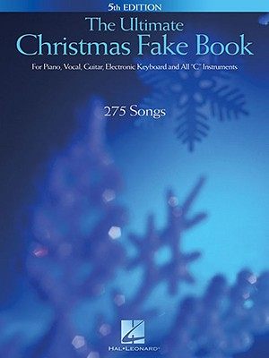 "The Ultimate Christmas Fake Book: For Piano, Vocal, Guitar, Electronic Keyboards, and All ""C"" Instruments - Hal Leonard Publishing Corporation (Creator)"