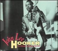The Ultimate Collection (1948-1990) - John Lee Hooker