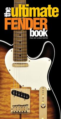 The Ultimate Fender Book - Day, Paul, and Hunter, Dave