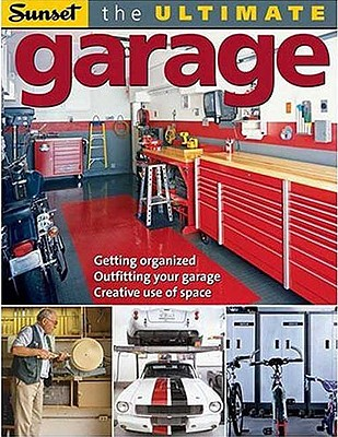 The Ultimate Garage - Huber, Jeanne, and Sunset Publishing (Creator)