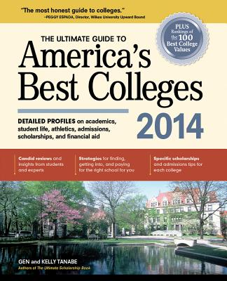 The Ultimate Guide to America's Best Colleges 2014 - Tanabe, Gen