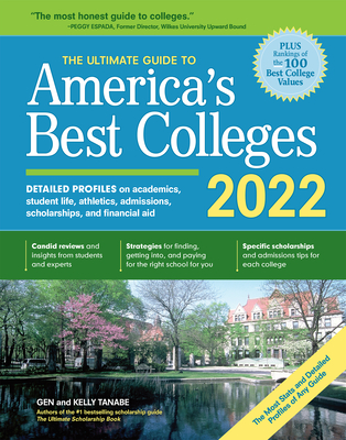 The Ultimate Guide to America's Best Colleges 2022 - Tanabe, Gen, and Tanabe, Kelly