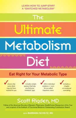 The Ultimate Metabolism Diet: Eat Right for Your Metabolic Type - Rigden, Scott, and Schlitz, Barbara, RN