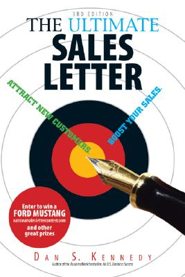 The Ultimate Sales Letter: Attract New Customers. Boost Your Sales - Kennedy, Dan S