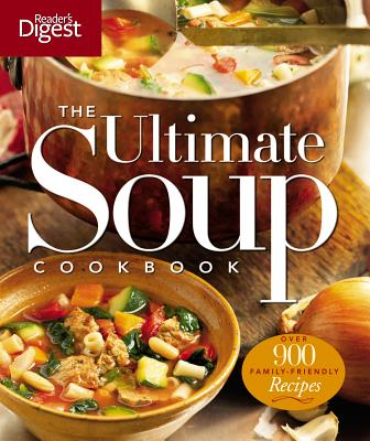 The Ultimate Soup Cookbook - Reader's Digest (Creator)