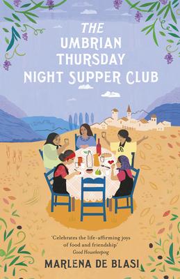 The Umbrian Thursday Night Supper Club - De Blasi, Marlena