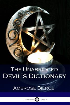 The Unabridged Devil's Dictionary - Bierce, Ambrose