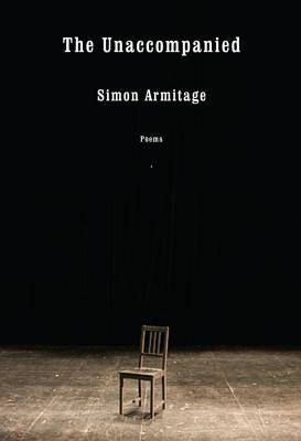 The Unaccompanied: Poems - Armitage, Simon