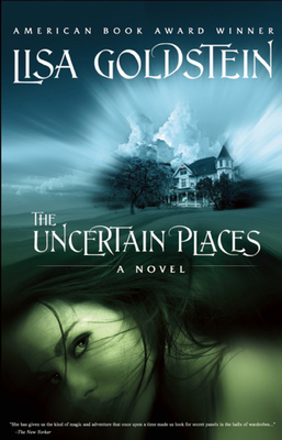 The Uncertain Places - Goldstein, Lisa