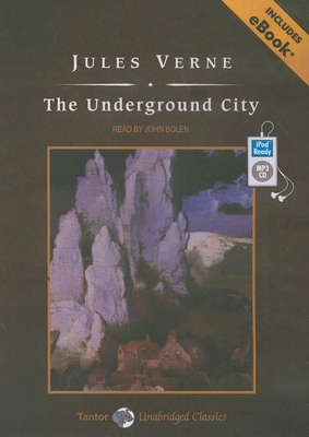 The Underground City, with eBook - Verne, Jules, and Bolen, John (Narrator)