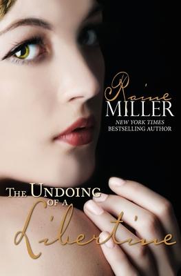 The Undoing of a Libertine - Miller, Raine