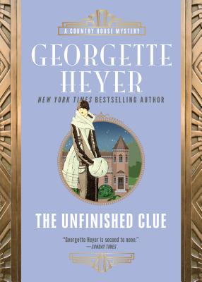 The Unfinished Clue - Heyer, Georgette
