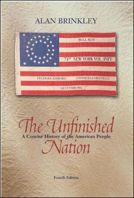 The Unfinished Nation: A Concise History of the American People, Combined - Brinkley, Alan