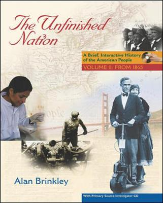 The Unfinished Nation, Volume II: A Brief, Interactive History of the American People: From 1865 - Brinkley, Alan