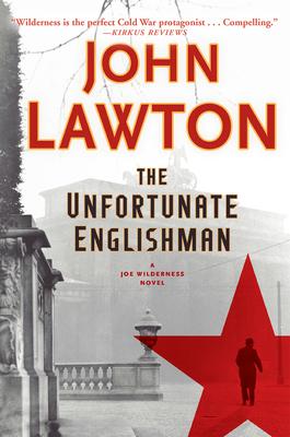 The Unfortunate Englishman: A Joe Wilderness Novel - Lawton, John
