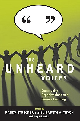 The Unheard Voices: Community Organizations and Service Learning - Stoecker, Randy, Dr. (Editor), and Tryon, Elizabeth A (Editor)