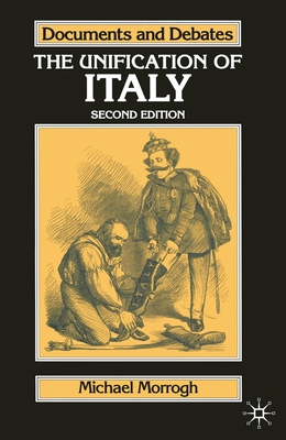The Unification of Italy - Morrogh, Michael