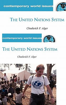 The United Nations System: A Reference Handbook - Alger, Chadwick F