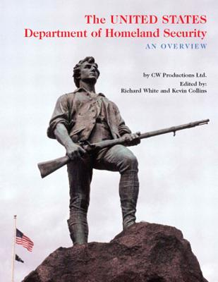 The United States Department of Homeland Security: An Overview - White & Collins