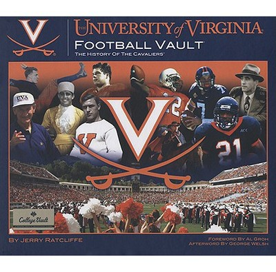 The University of Virginia Football Vault: The History of the Cavaliers - Ratcliffe, Jerry