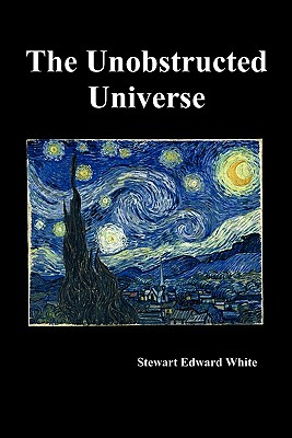 The Unobstructed Universe - White, Stewart Edward