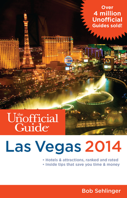 The Unofficial Guide to Las Vegas - Sehlinger, Bob, Mr.