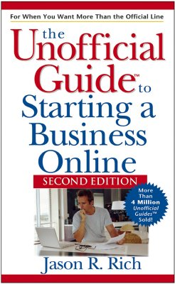 The Unofficial Guide to Starting a Business Online - Rich, Jason R
