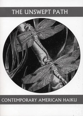 The Unswept Path: Contemporary American Haiku - Brandi, John (Editor), and Maloney, Dennis (Editor)