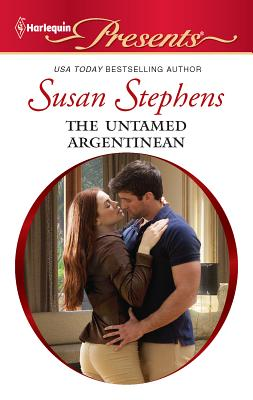 The Untamed Argentinian - Stephens, Susan
