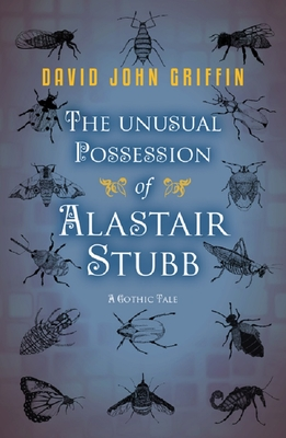 The Unusual Possession of Alastair Stubb - Griffin, David John