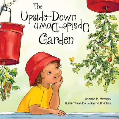 The Upside-Down Garden - Meropol, Rosalie M