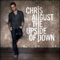 The Upside of Down - Chris August