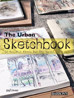The Urban Sketchbook: Get Out, Walk, Observe, Draw, Lose Yourself, Create - Camara, Sergi