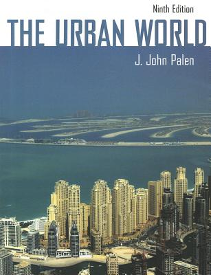 The Urban World - Palen, J John