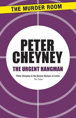 The Urgent Hangman - Cheyney, Peter