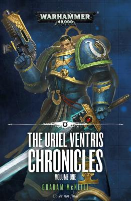 The Uriel Ventris Chronicles: Volume One - McNeill, Graham