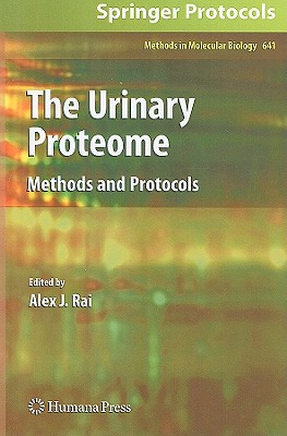 The Urinary Proteome: Methods and Protocols - Rai, Alex J (Editor)