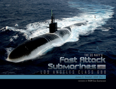 The US Navy's Fast Attack Submarines, Vol.1: Los Angeles Class 688 - Goodall, James C