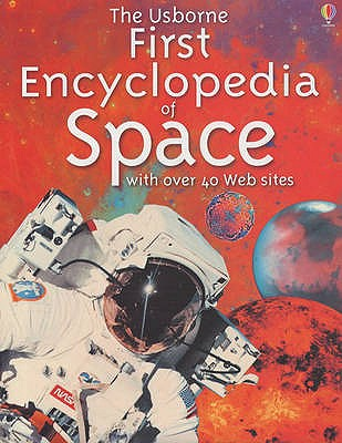 The Usborne First Encyclopedia of Space - Dowswell, Paul