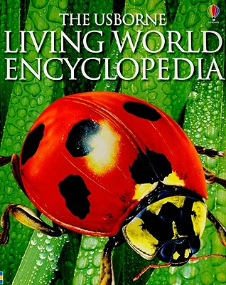 The Usborne Living World Encyclopedia - Colvin, Lesley, and Speare, Emma