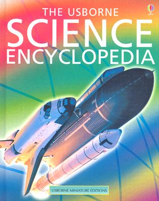 The Usborne Science Encyclopedia - Craig, Annabel, and Rosney, Cliff, and Page, Steve (Designer)