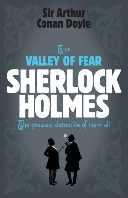 The Valley of Fear Sherlock Holmes - Doyle, Arthur Conan, Sir
