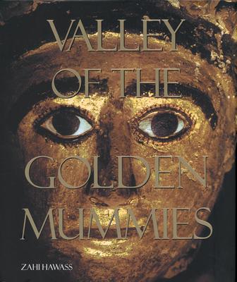 The Valley of the Golden Mummies - Hawass, Zahi